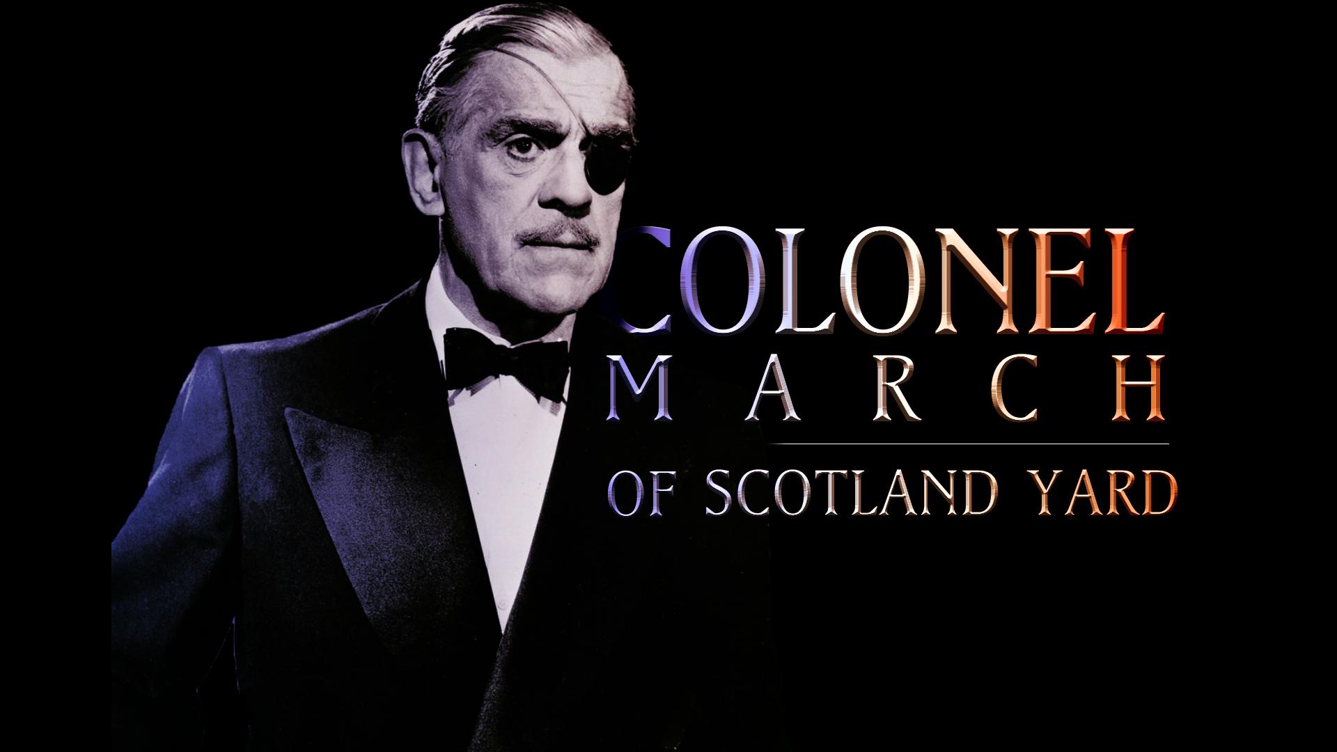 Colonel March of Scotland Yard
