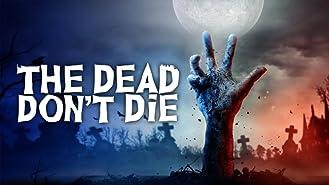 The Dead Don't Die (4K UHD)