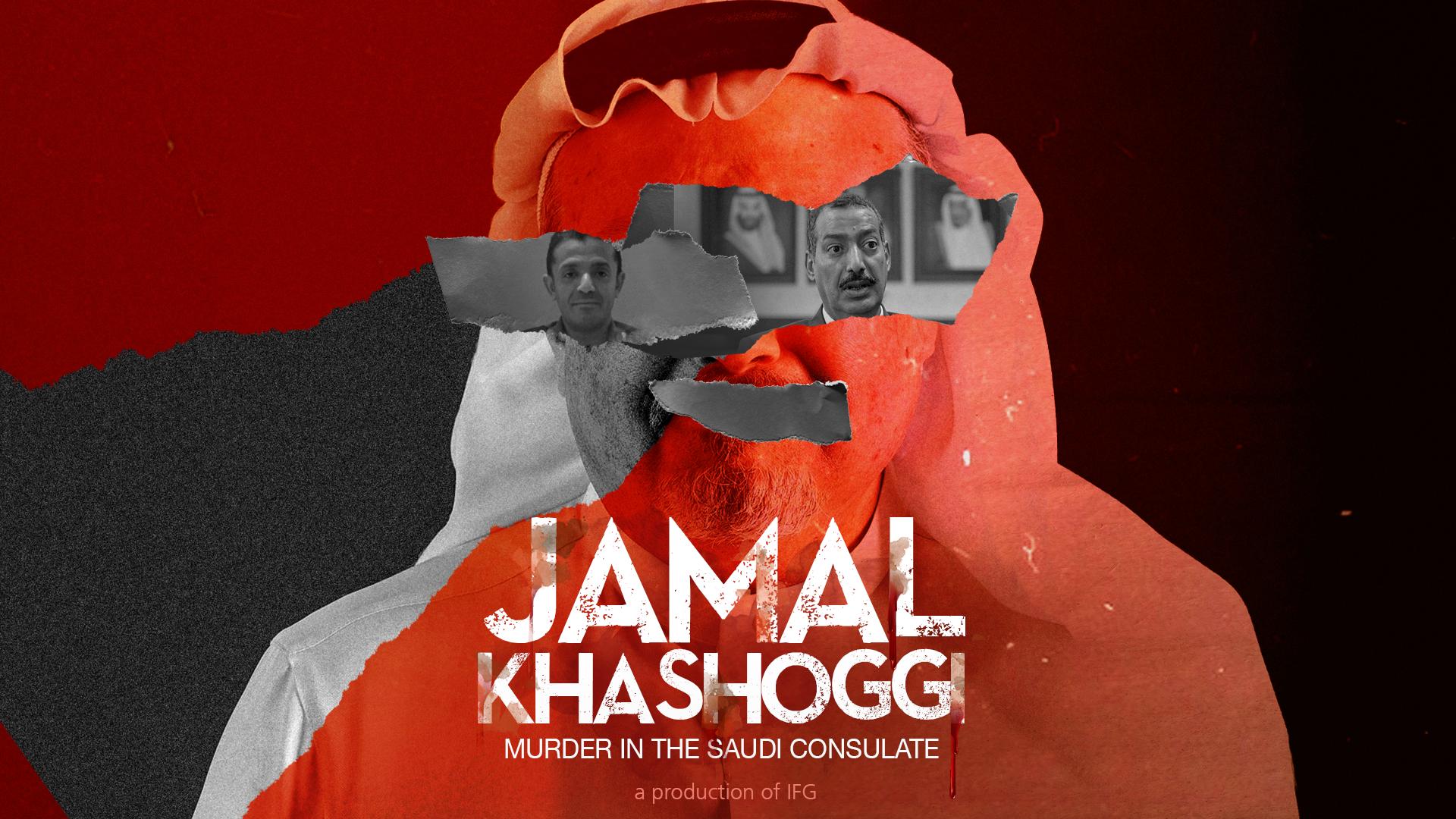 Jamal Khashoggi: Murder in the Saudi Consulate