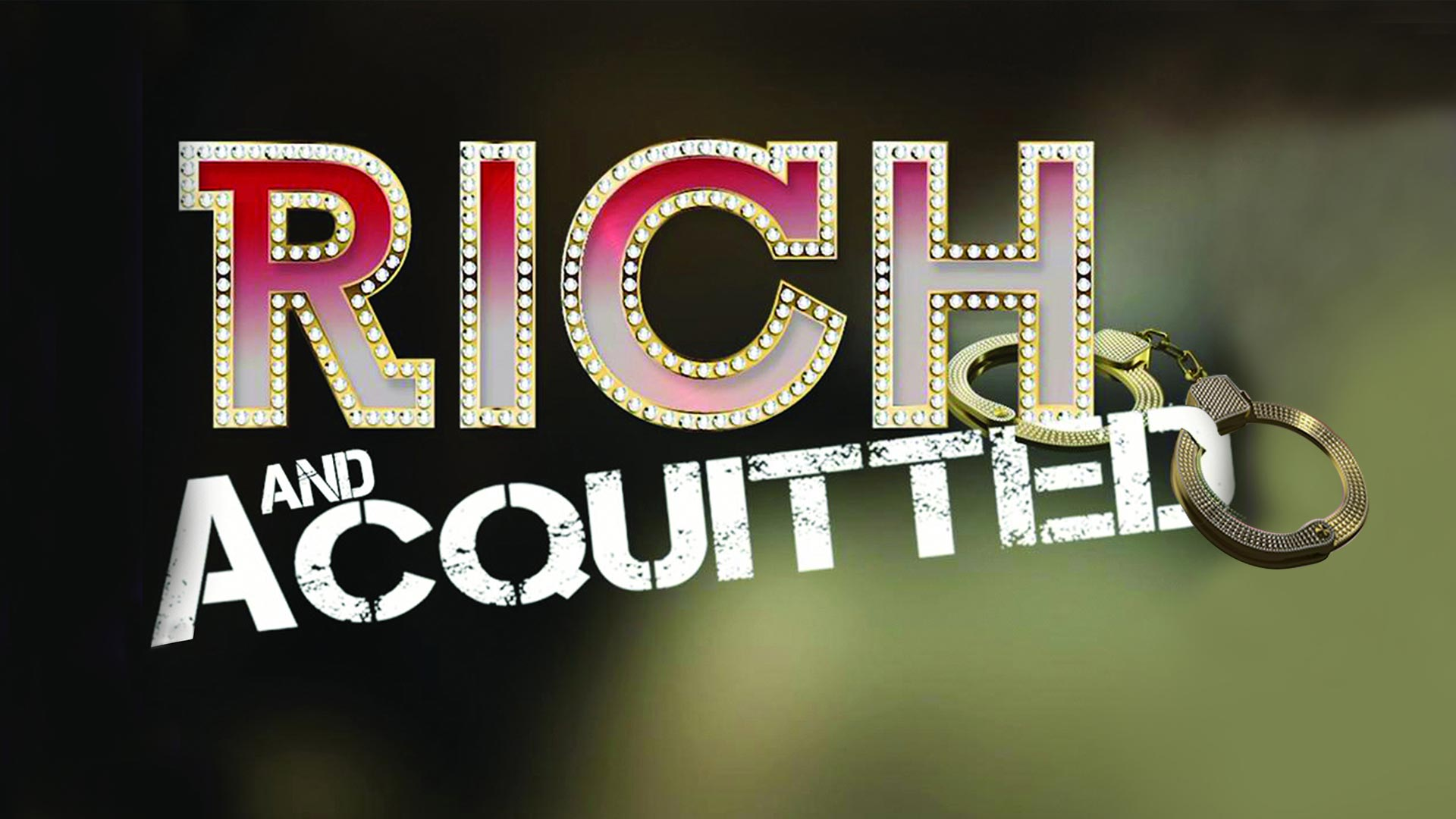 Rich & Acquitted