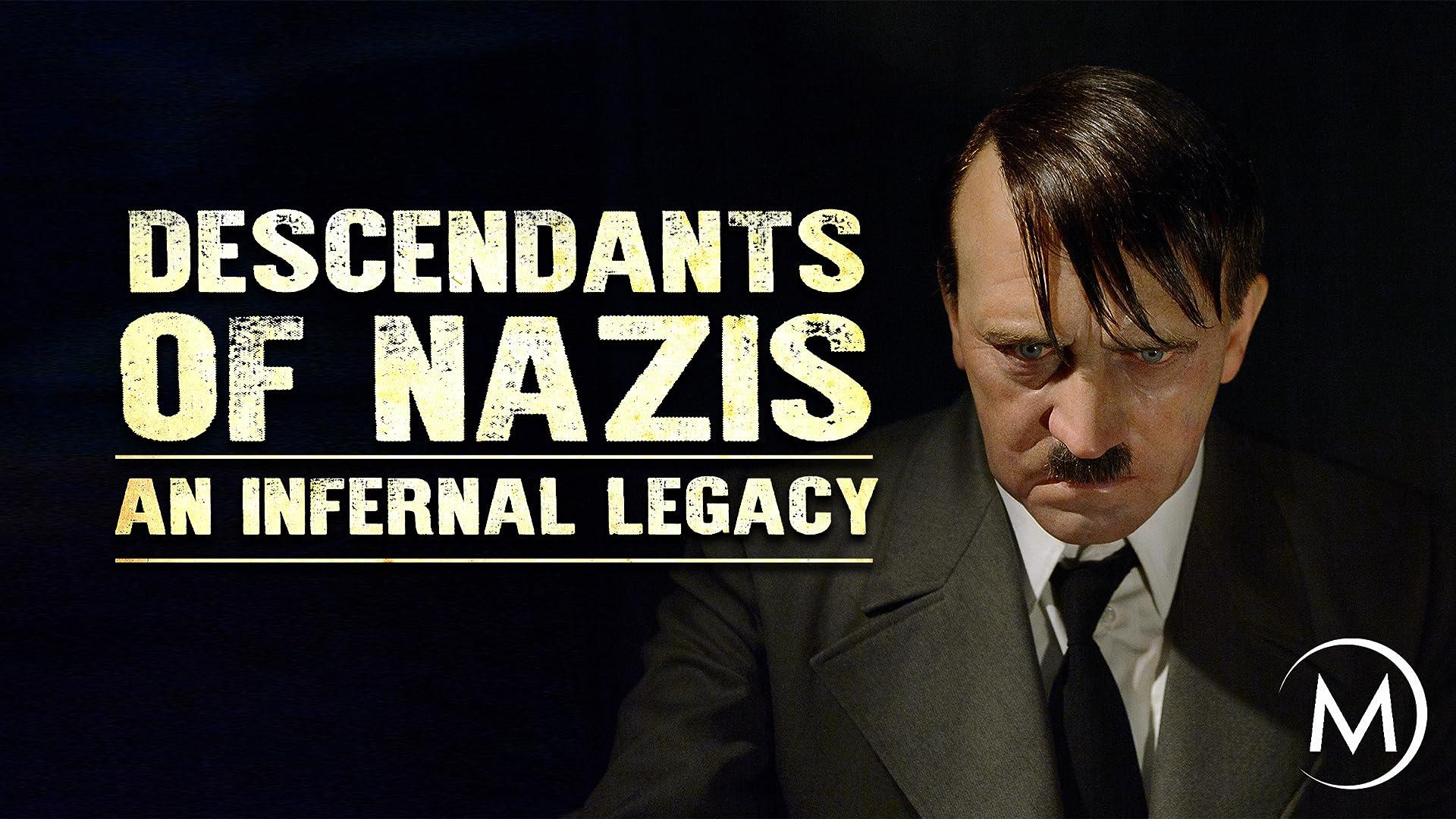 Descendants of Nazis: An Infernal Legacy