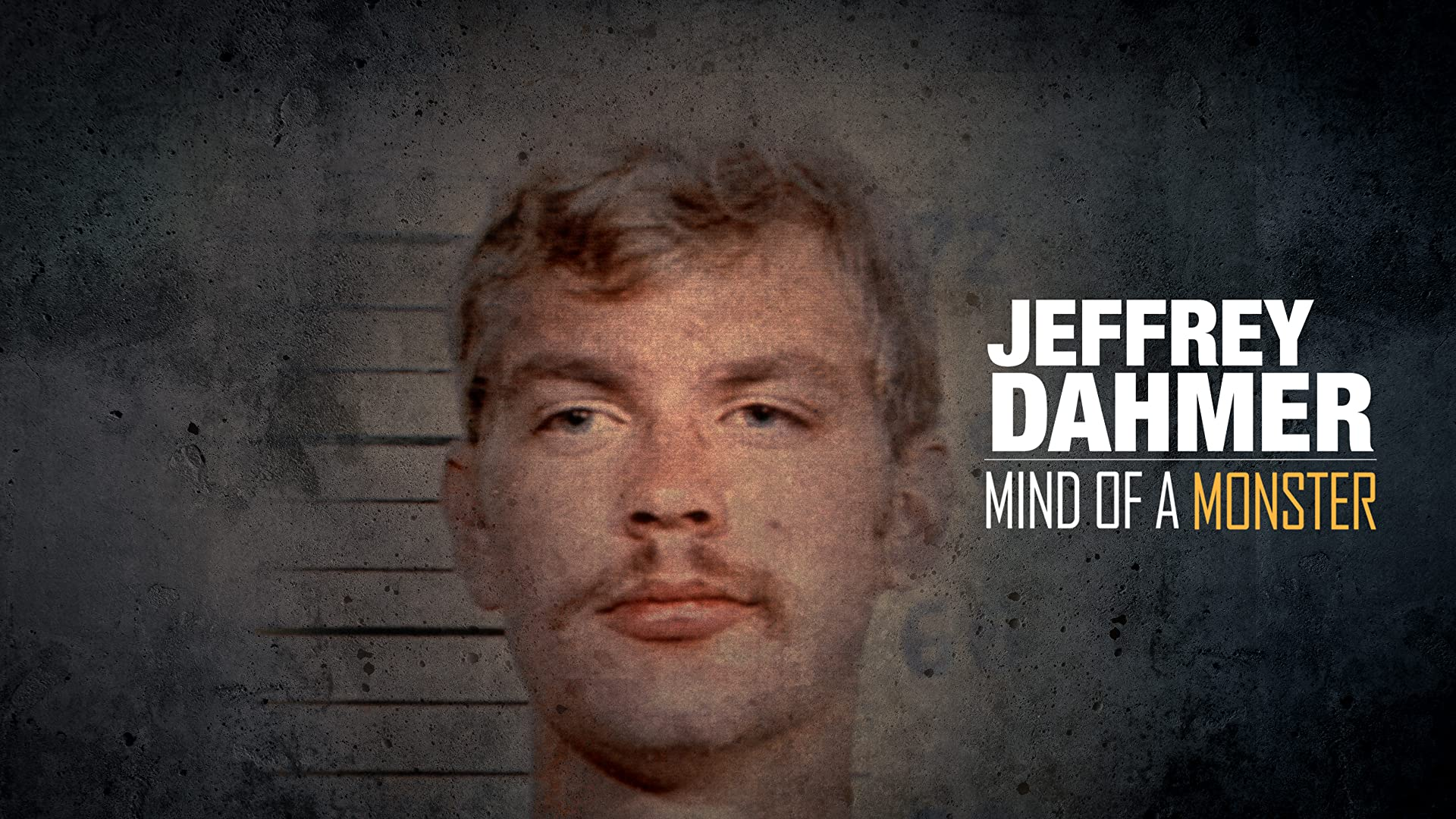 Jeffrey Dahmer: Mind of a Monster - Season 1