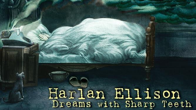 Harlan Ellison: Dreams With Sharp Teeth