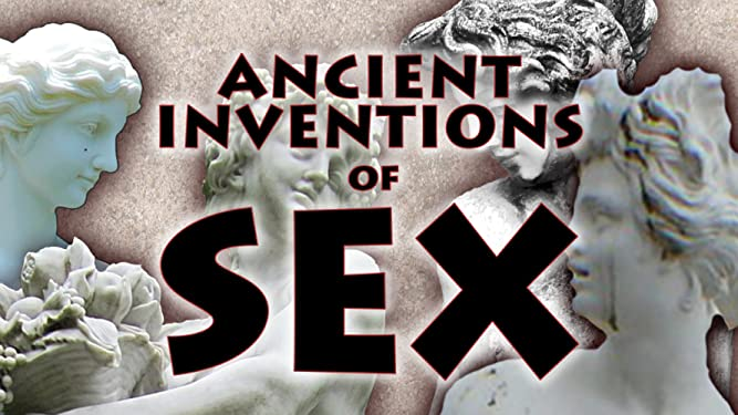 Ancient Inventions of Sex