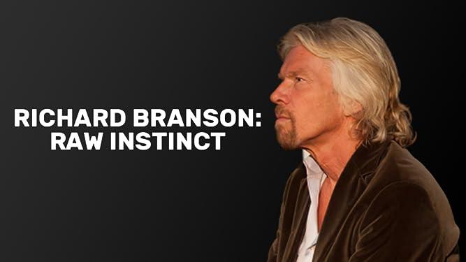 Richard Branson: Raw Instinct