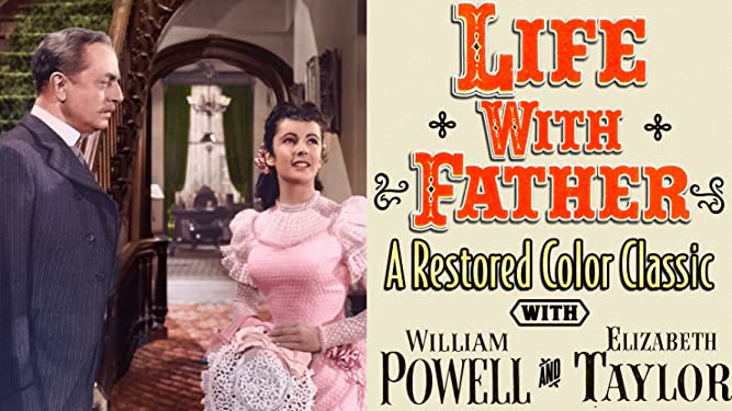 Life With Father - A Restored Color Classic with William Powell & Elizabeth Taylor