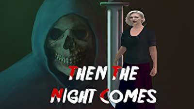 Then the Night Comes