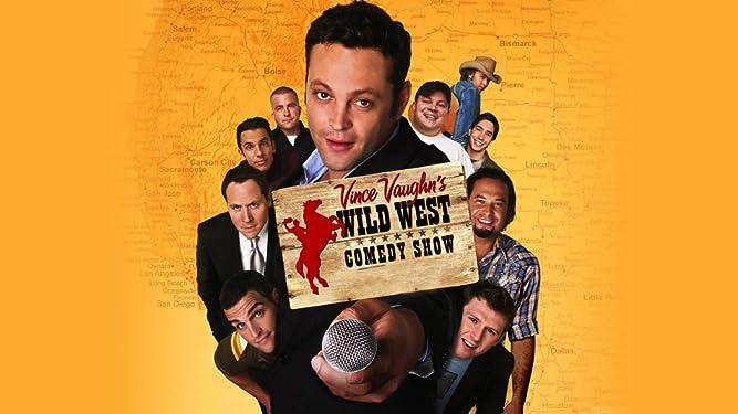 Vince Vaughn's Wild West Comedy Show