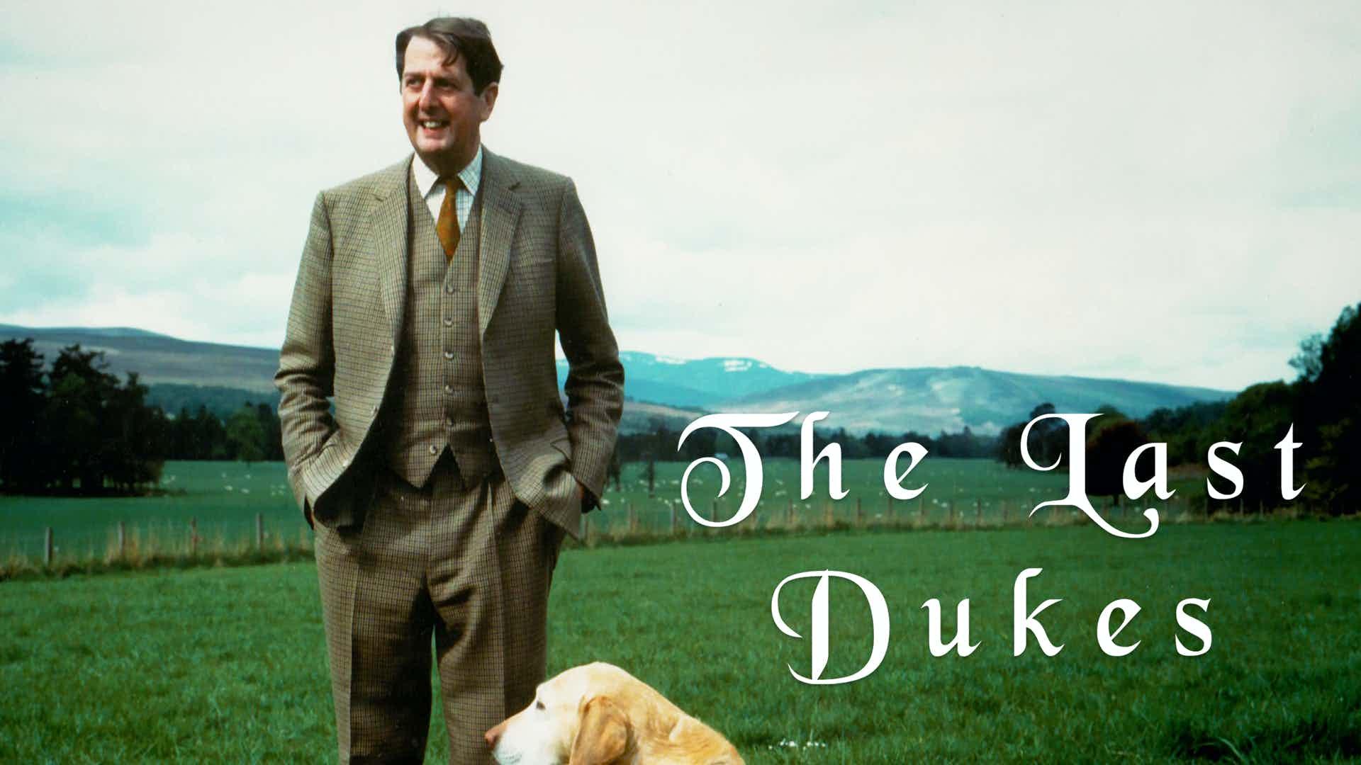 Modern Times: The Last Dukes