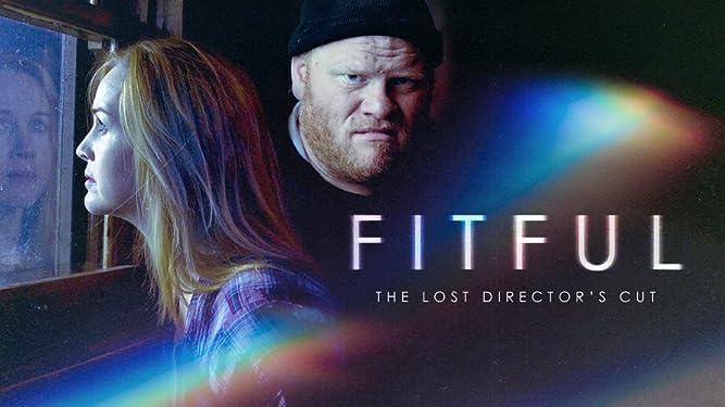 Fitful: The Lost Director's Cut