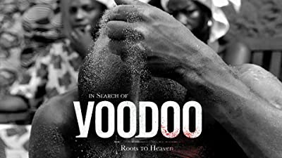 In Search of Voodoo: Roots to Heaven