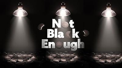 Not Black Enough