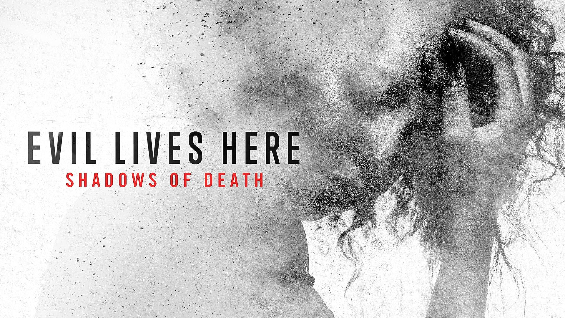 Evil Lives Here: Shadows of Death - Season 2