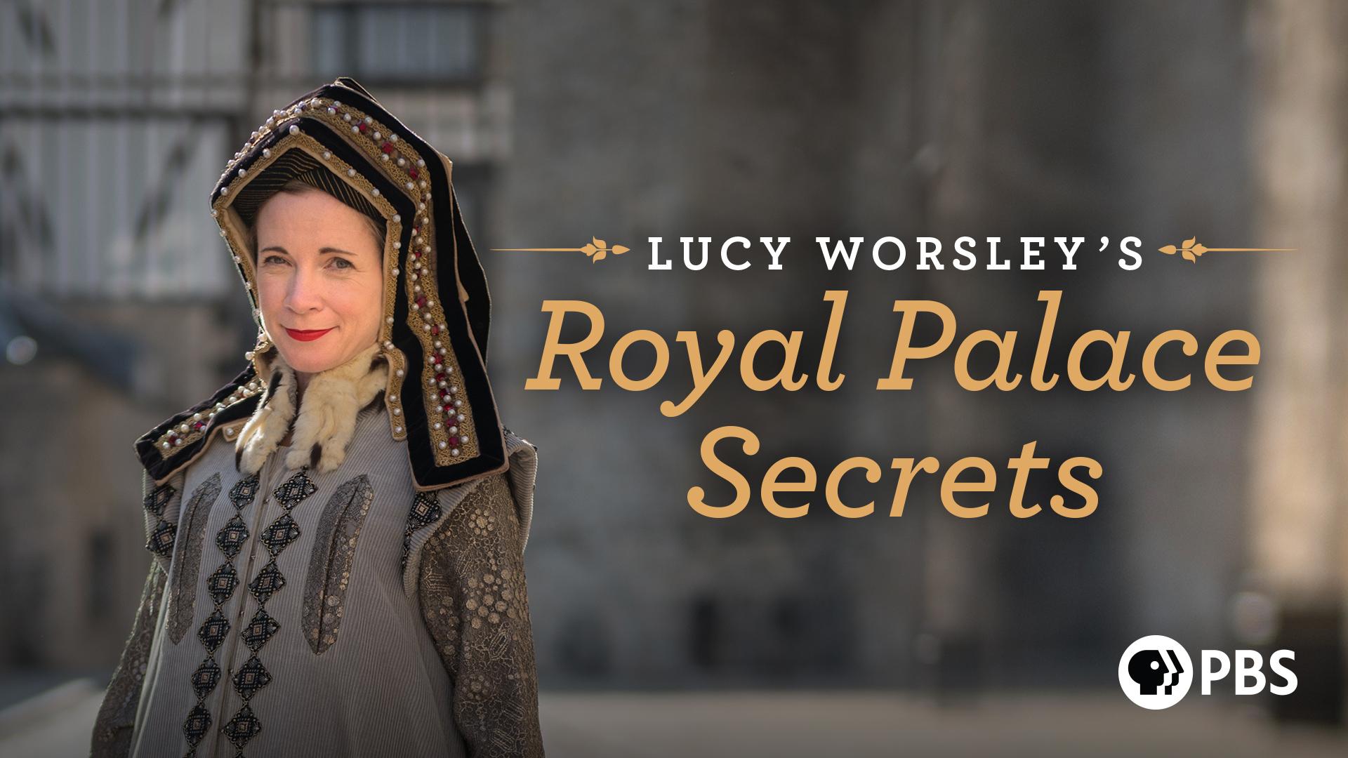 Lucy Worsley's Royal Palace Secrets: Season 1