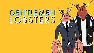 Gentlemen Lobsters Season 1