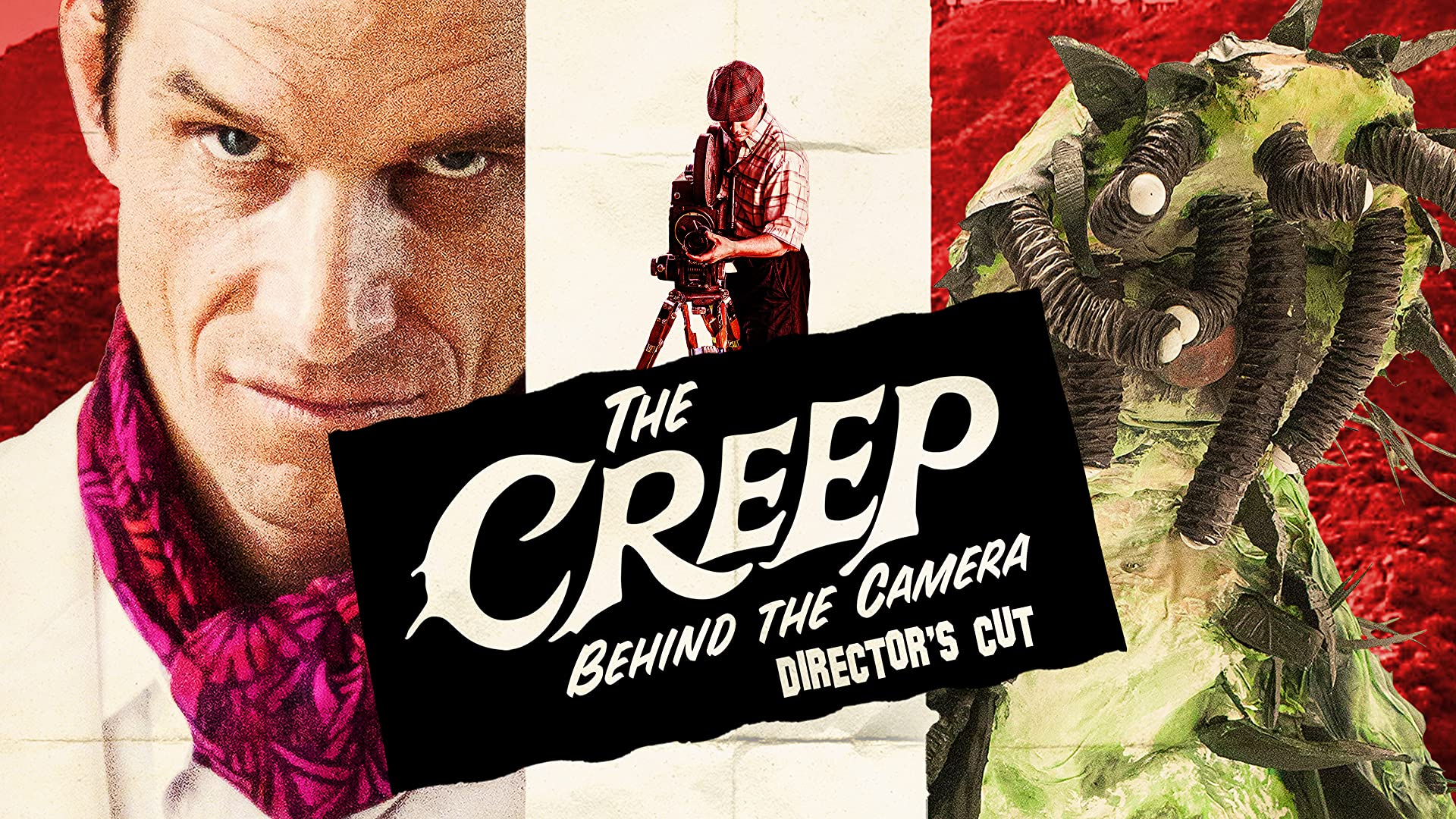 The Creep Behind The Camera: The Director's Cut