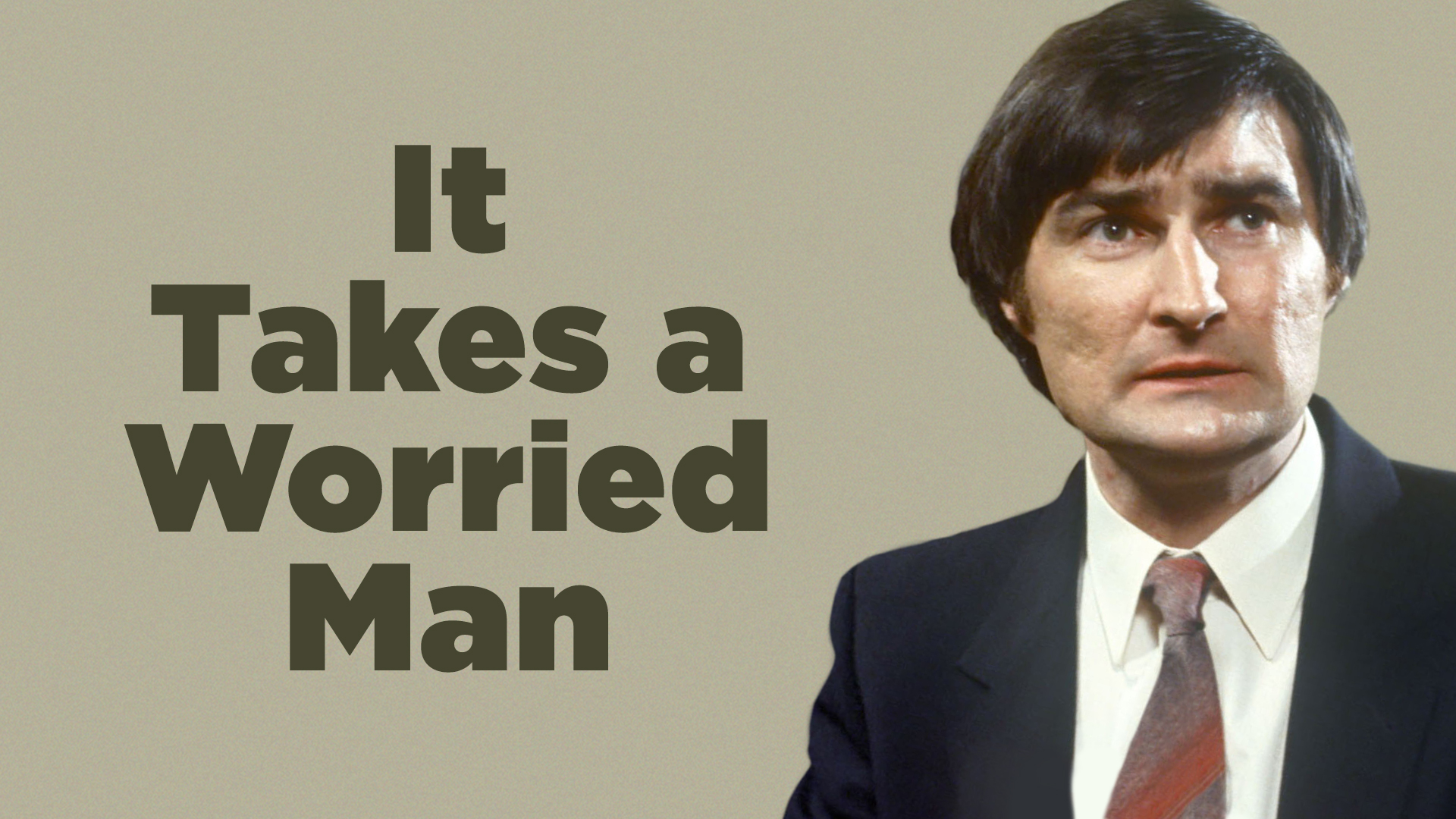 It Takes a Worried Man - Series 1