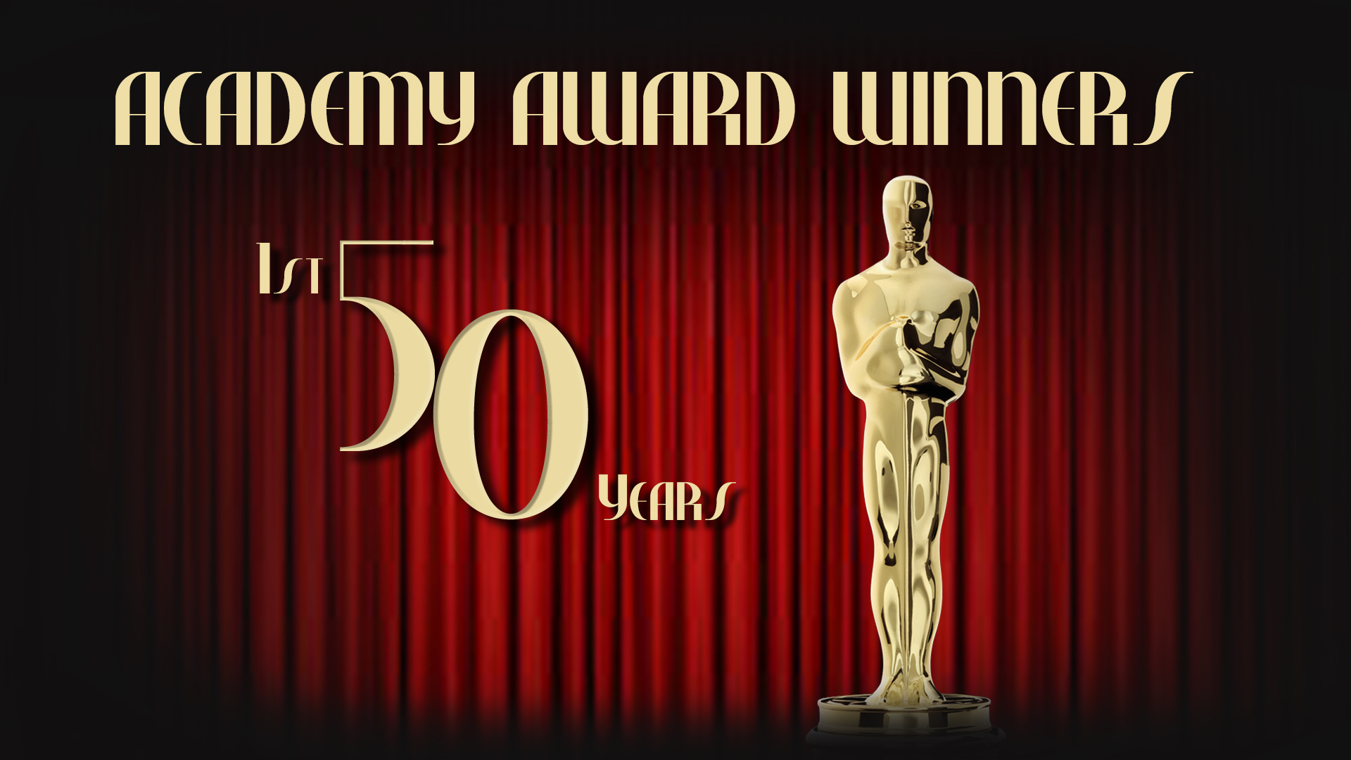 Academy Award Winners: The First 50 Years