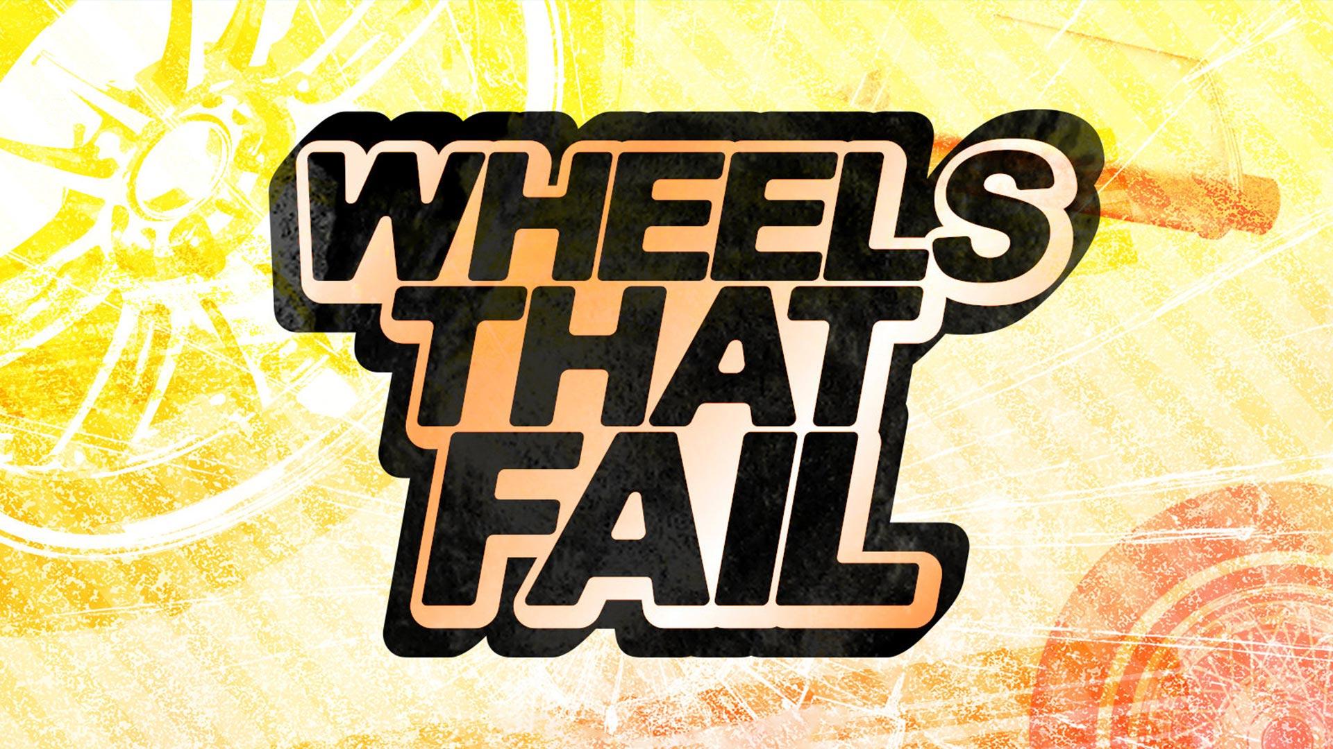 Wheels That Fail Season 1