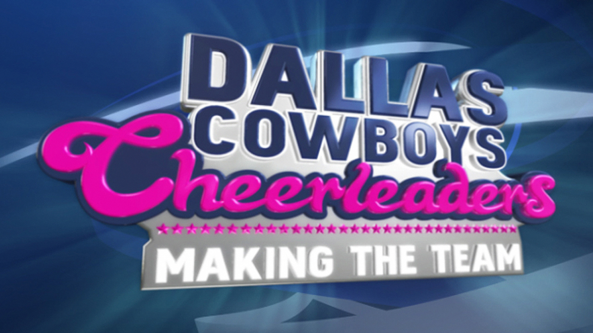 Dallas Cowboys Cheerleaders: Making the Team Season 1