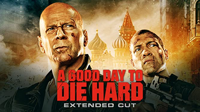 A Good Day to Die Hard (Extended Edition)