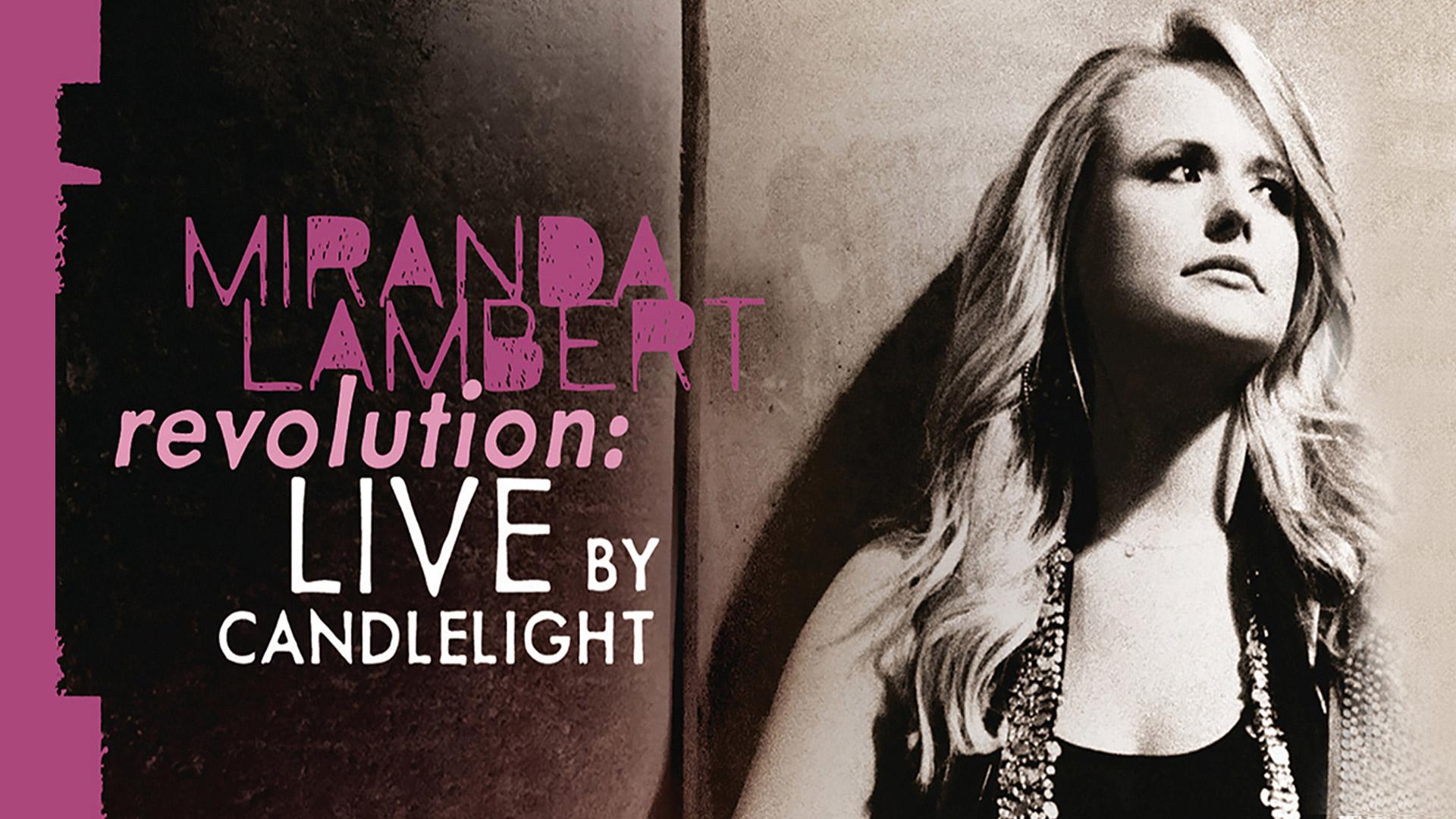 Miranda Lambert: Revolution: Live By Candlelight