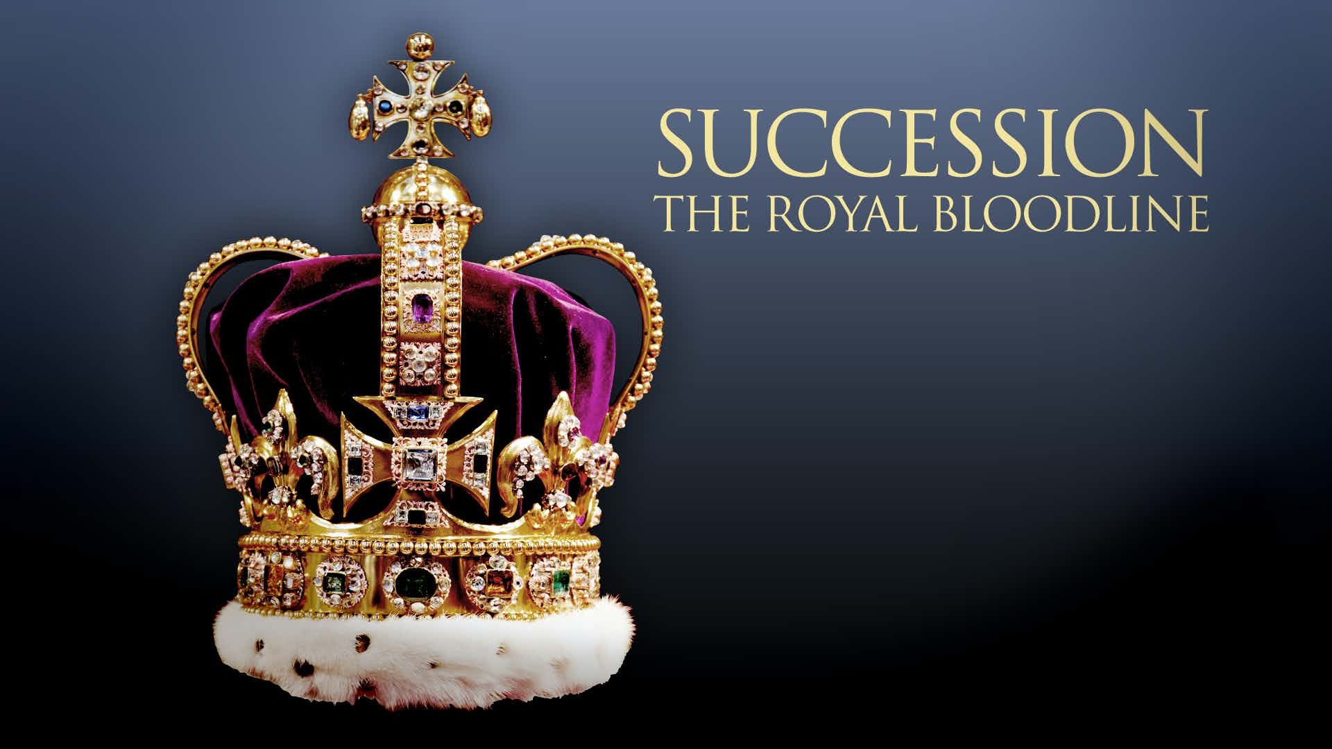 Succession: The Royal Bloodline