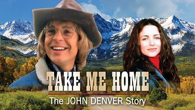 Take Me Home: The John Denver Story