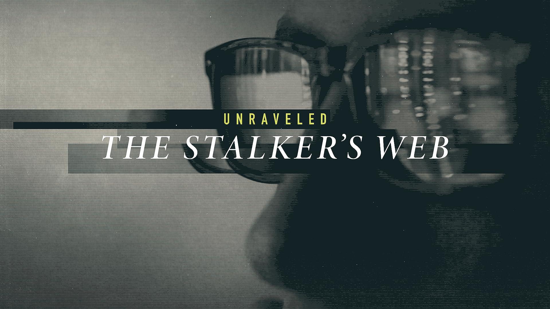 Unraveled: The Stalker's Web - Season 1