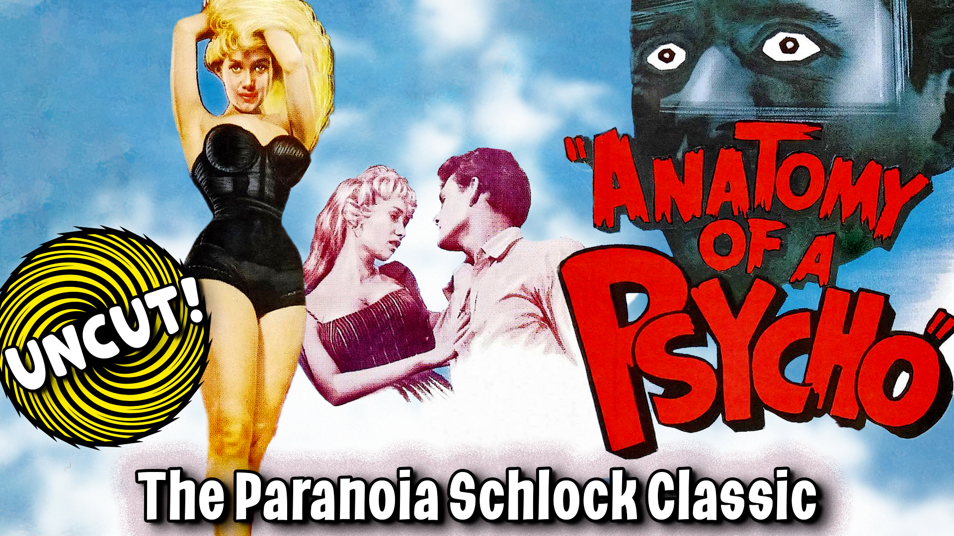Anatomy Of A Psycho - The Paranoia Schlock Classic, Uncut!