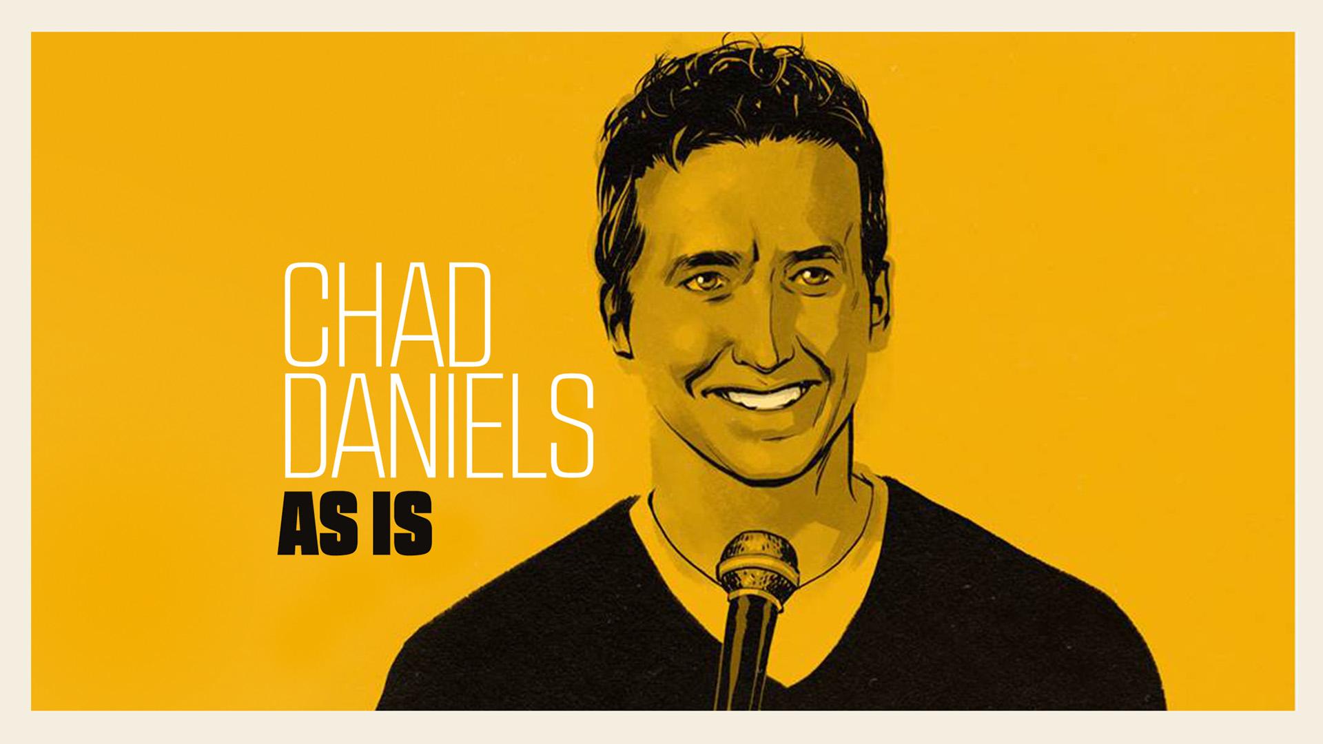 Chad Daniels: As Is