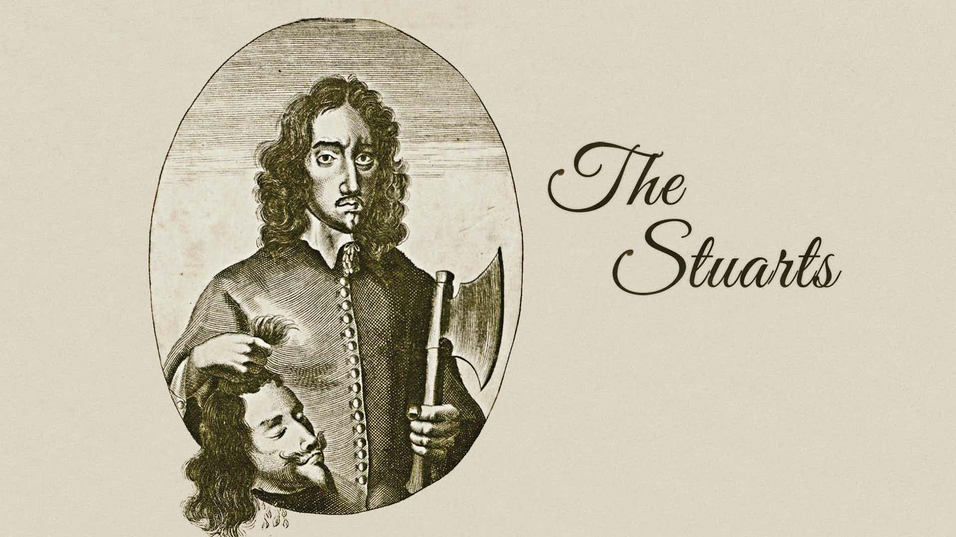 The Kings and Queens of England: The Stuarts
