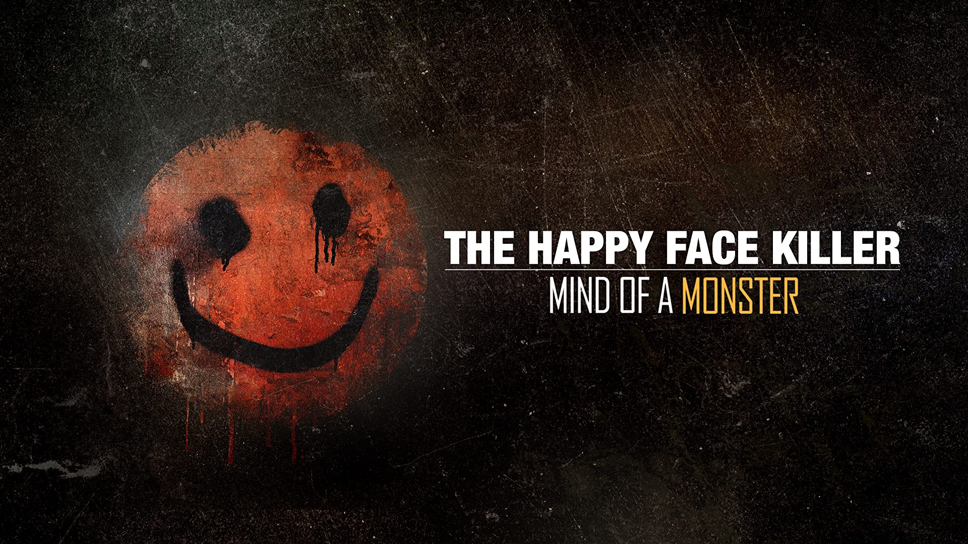 The Happy Face Killer: Mind of a Monster - Season 1