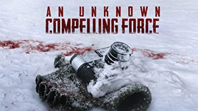 An Unknown Compelling Force