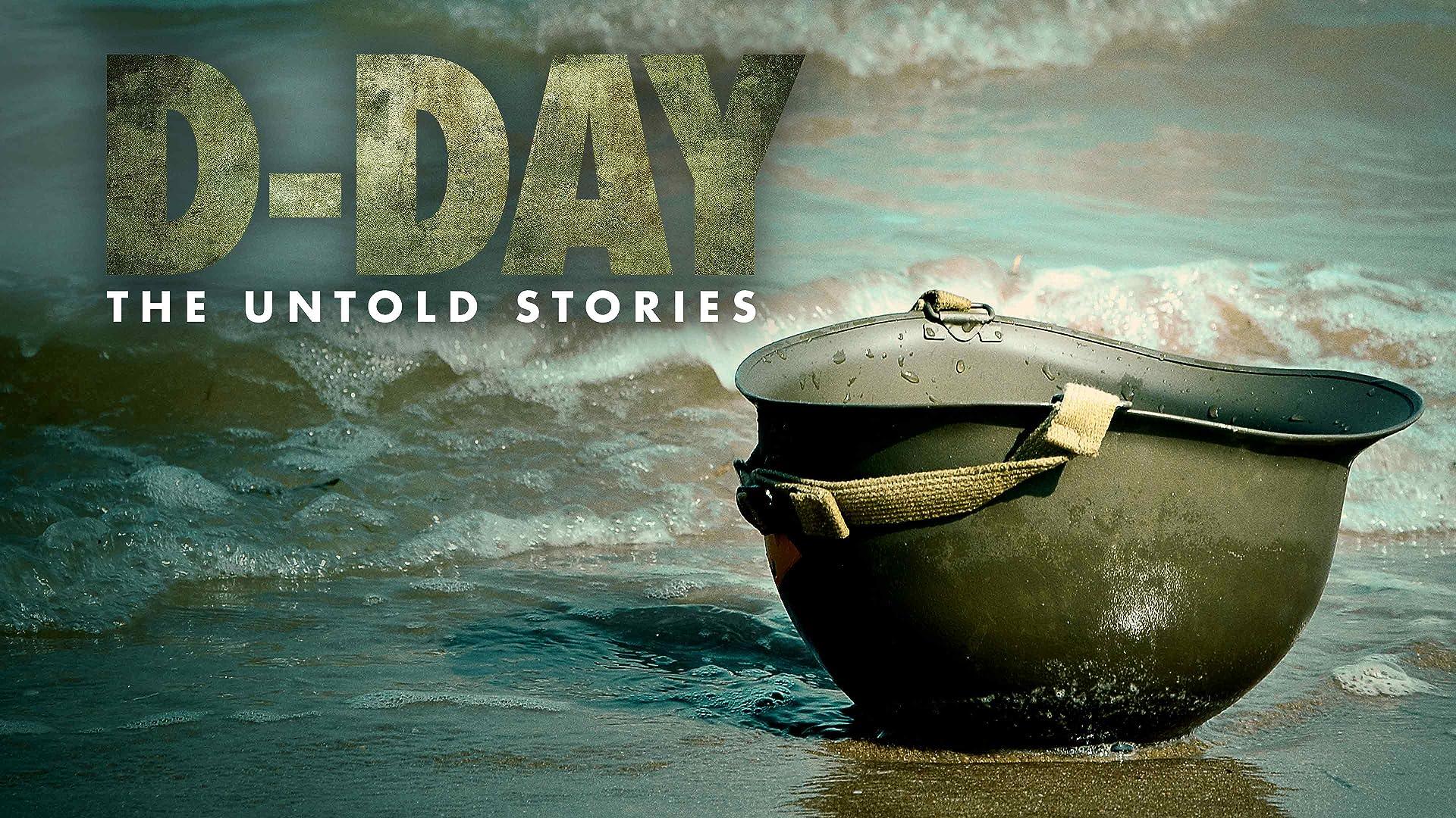 D-Day: The Untold Stories Season 1