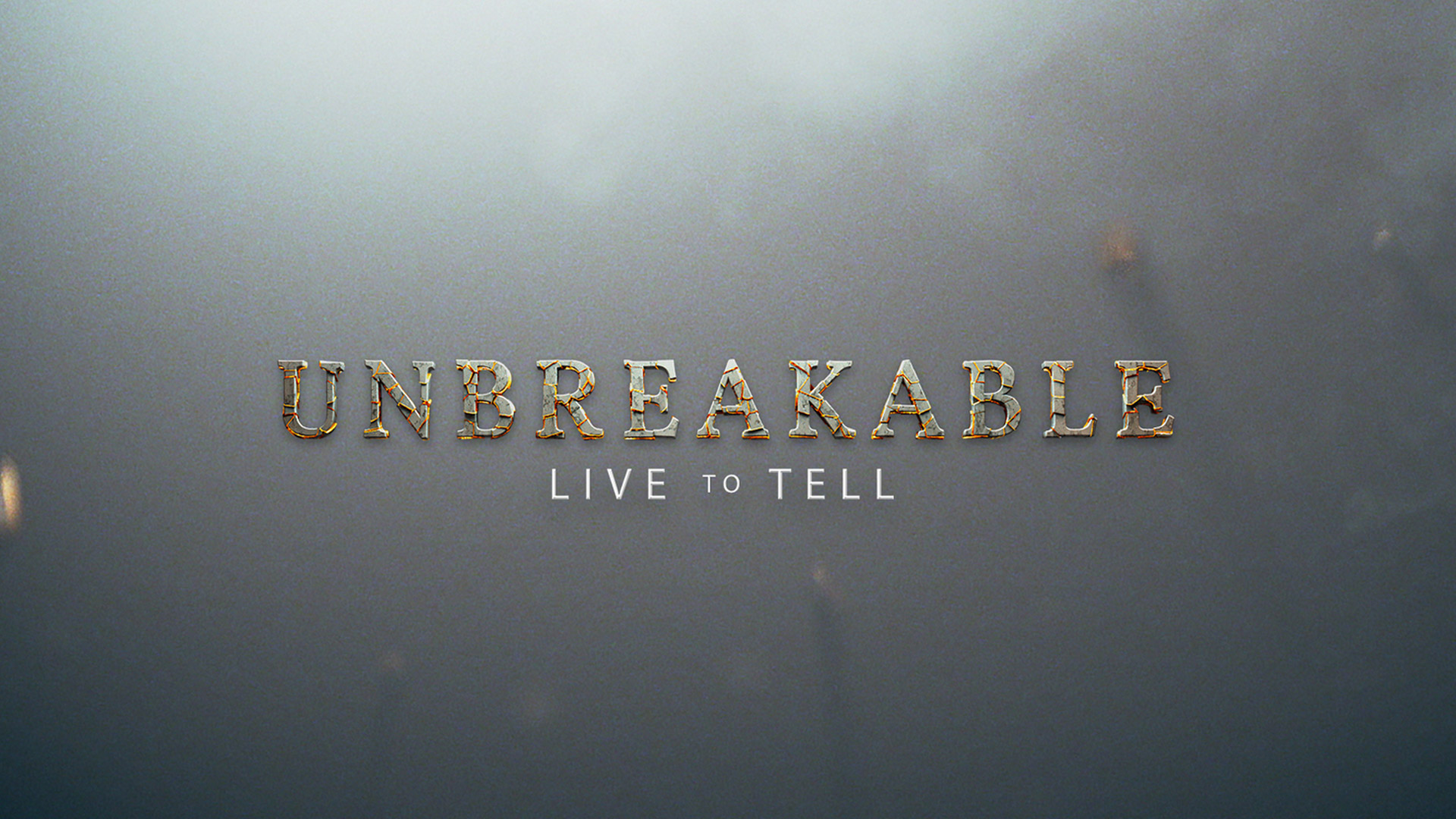 Unbreakable: Live to Tell - Season 1