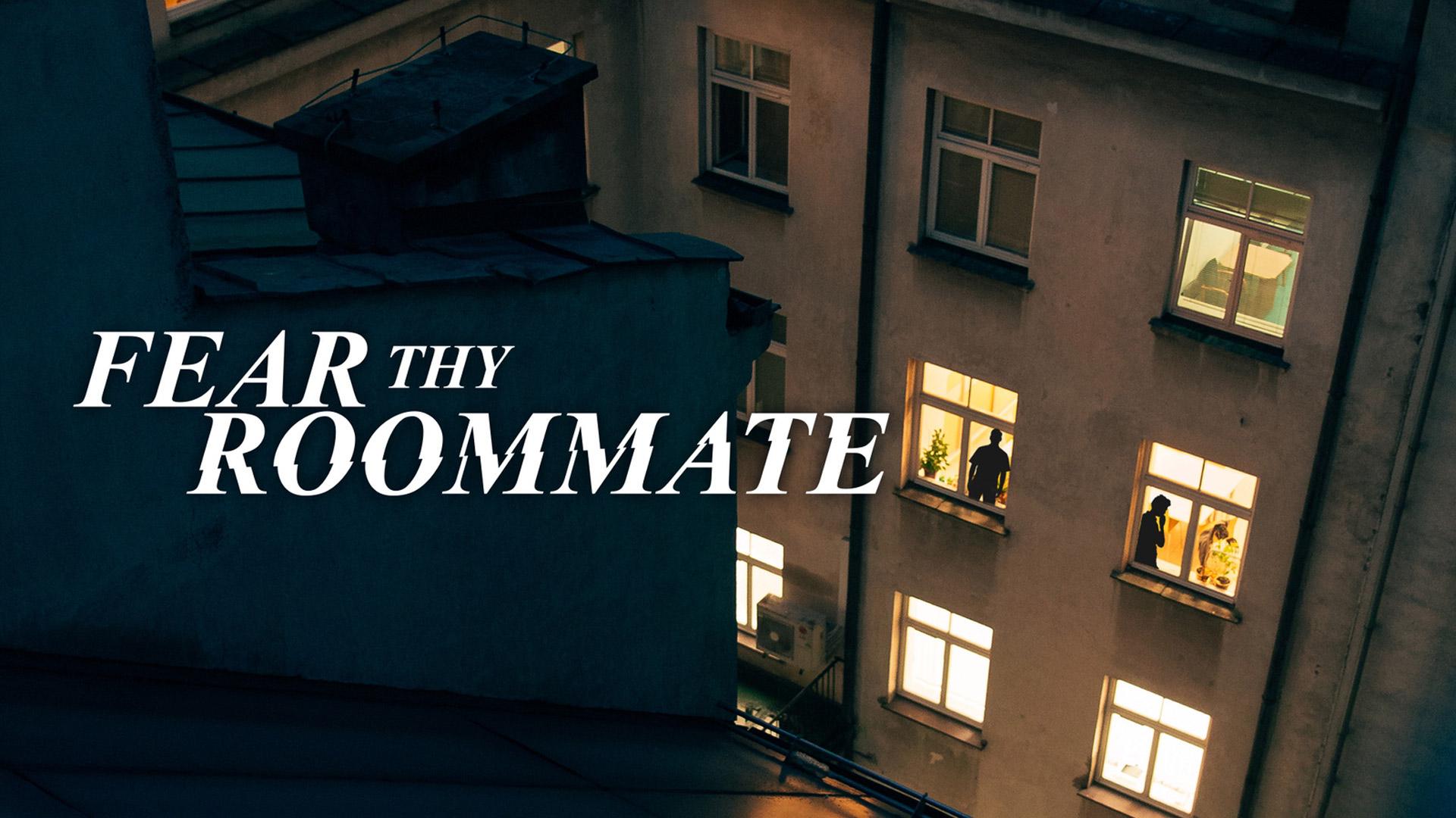 Fear Thy Roommate - Season 1
