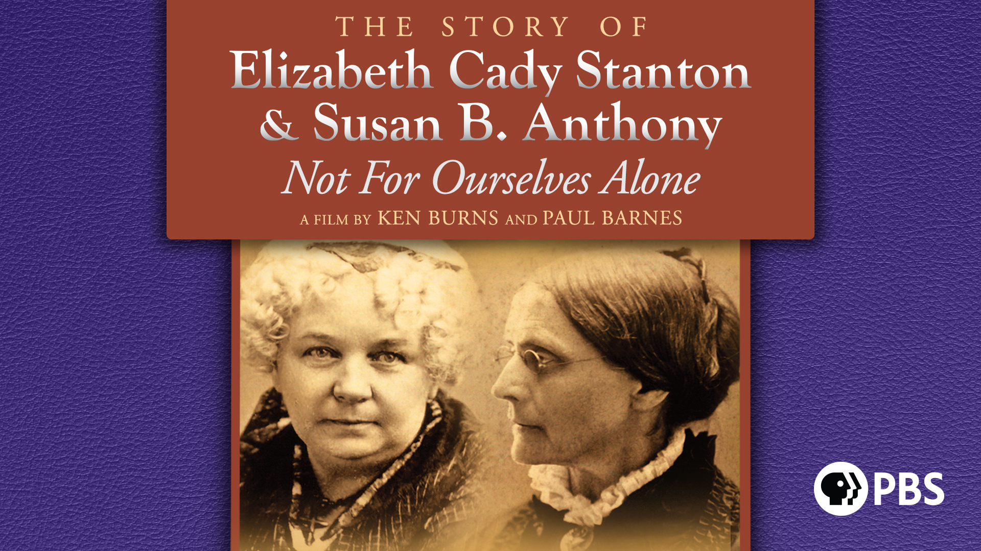 Not for Ourselves Alone: The Story of Elizabeth Cady Stanton & Susan B. Anthony, Season 1