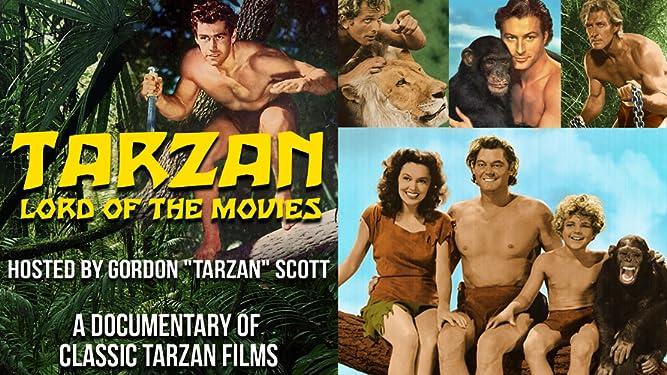 """Tarzan, Lord of the Movies Hosted By Gordon """"Tarzan"""" Scott: A Documentary Of Classic Tarzan Films"""