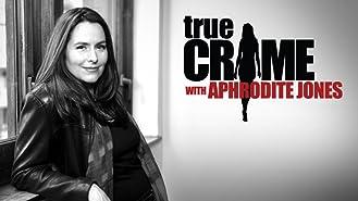 True Crime With Aphrodite Jones Season 1