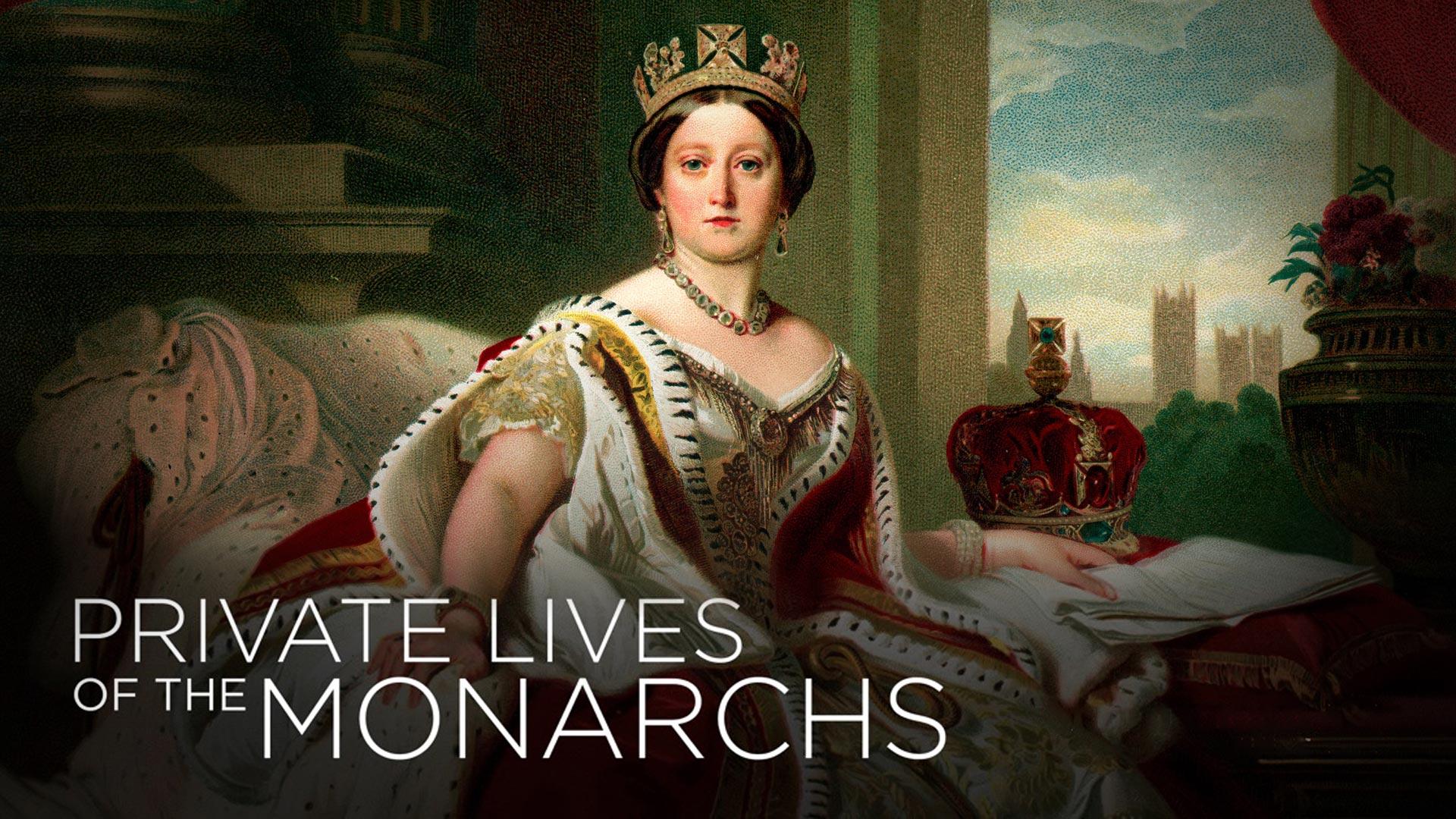 Private Lives of the Monarchs - Season 1