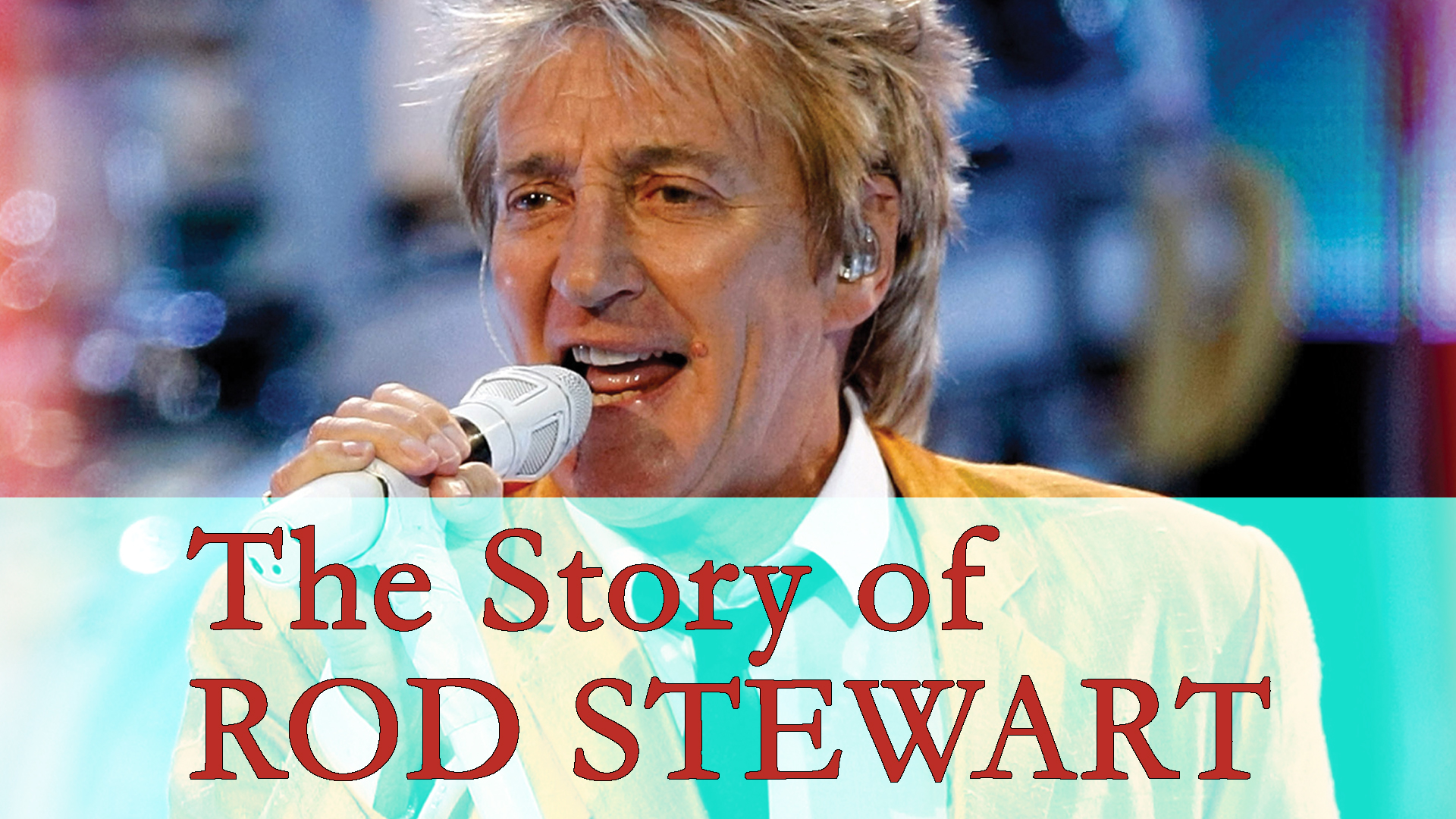 The Story of Rod Stewart
