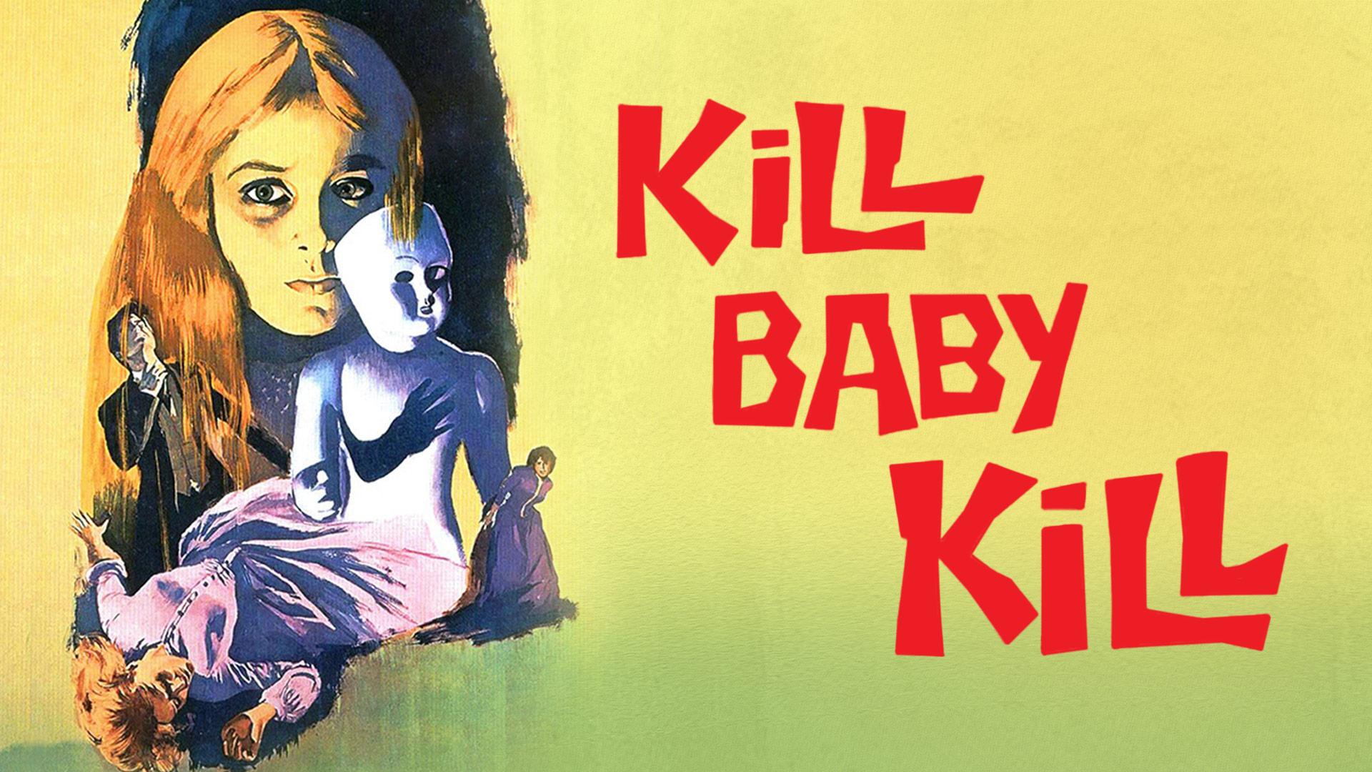 Kill, Baby Kill