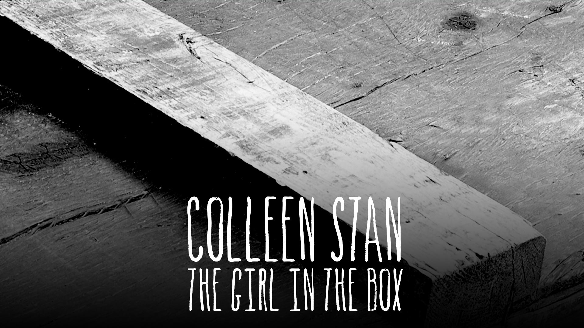 Colleen Stan: Girl in the Box, Pt 1 HD