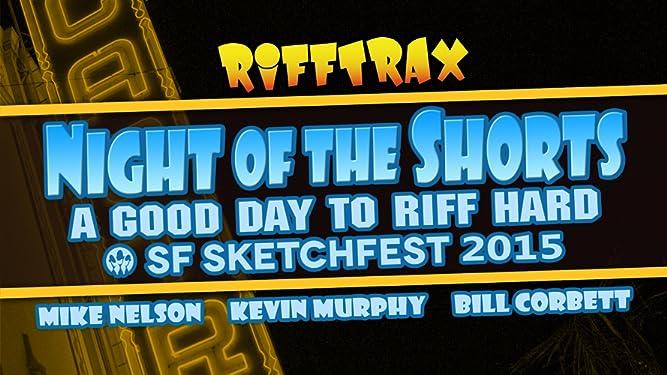RiffTrax: Night of the Shorts - SF Sketchfest 2015
