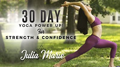 30 Day Yoga Power Up! For Strength and Confidence