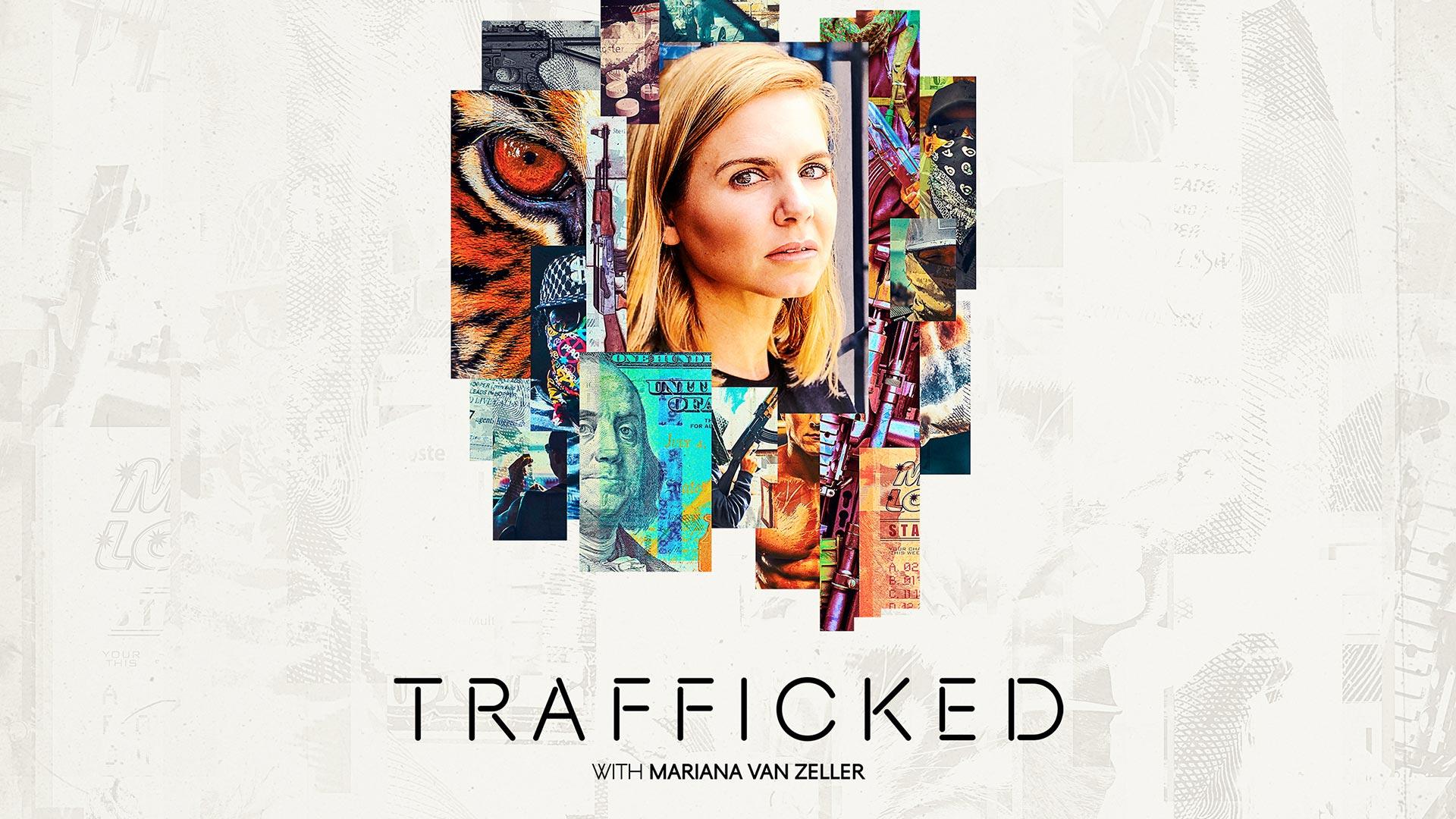Trafficked with Mariana Van Zeller Season 1