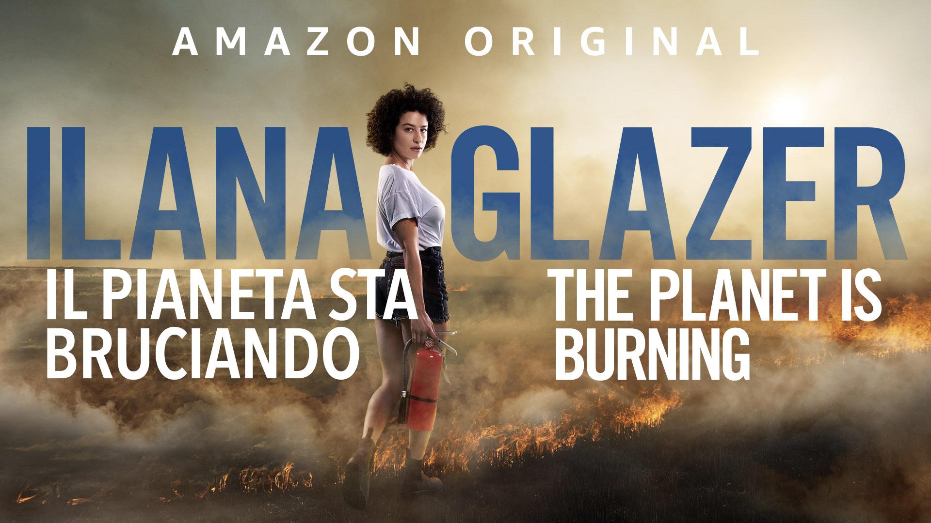 Ilana Glazer: Il pianeta sta bruciando