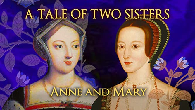 A Tale Of Two Sisters: Anne Boleyn And Mary