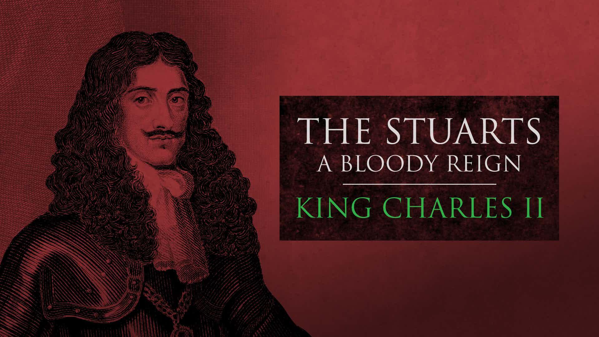 The Stuarts: King Charles II